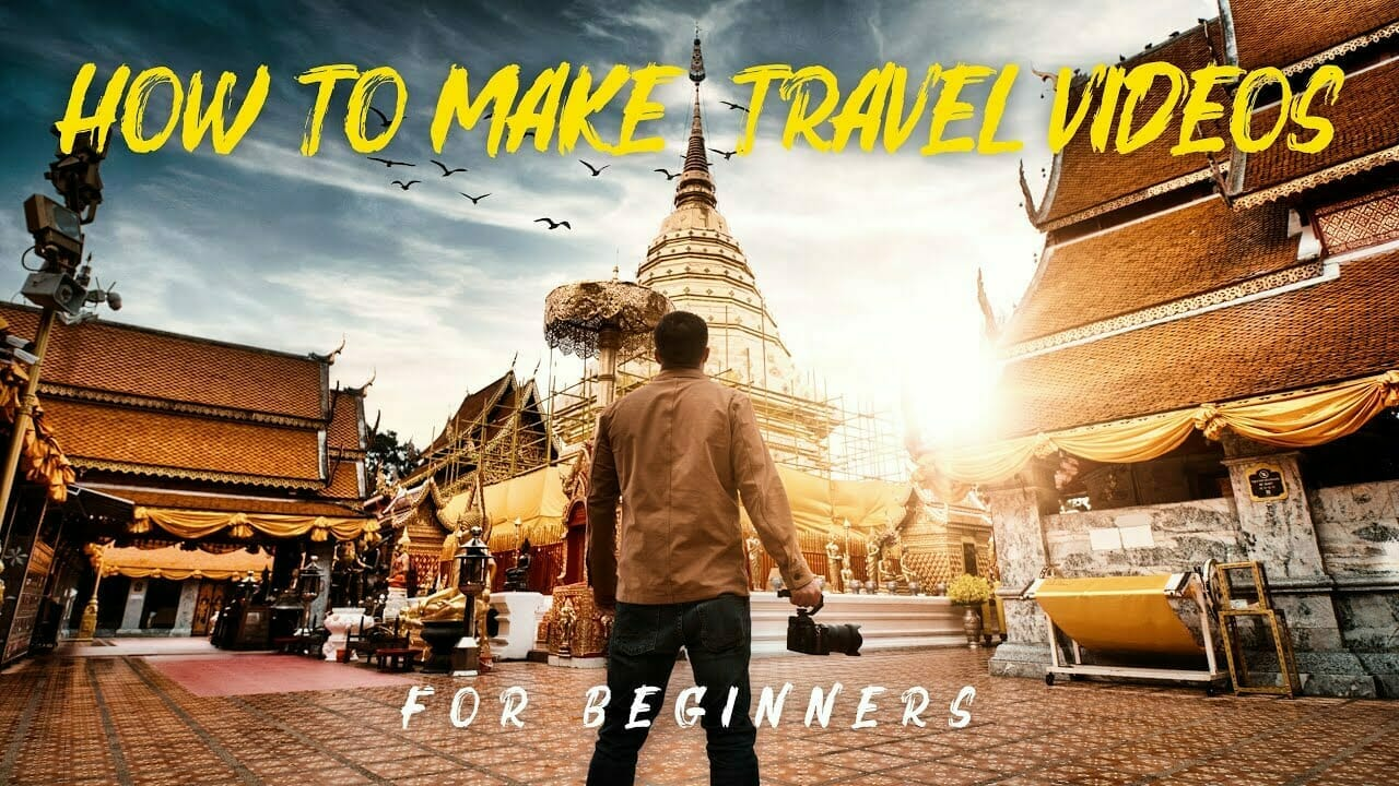 How to Make Travel Videos for Beginners
